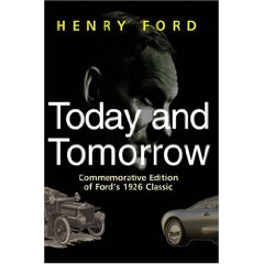 Show details of Henry Ford Today and Tomorrow - Special Edition of Ford's 1926 Classic (Hardcover).